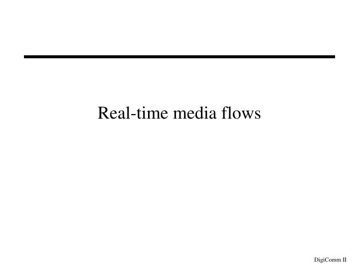Real-time media flows