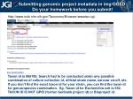 submitting genomic project metadata in img gold do your homework before you submit3