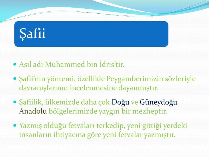 Asıl adı Muhammed bin İdris'tir.