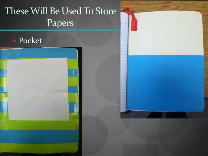 These Will Be Used To Store Papers