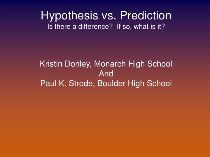 Hypothesis vs. Prediction