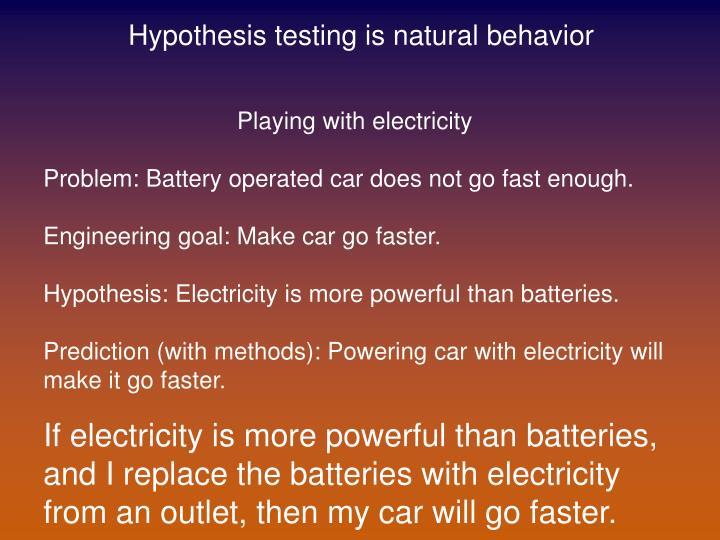 Hypothesis testing is natural behavior