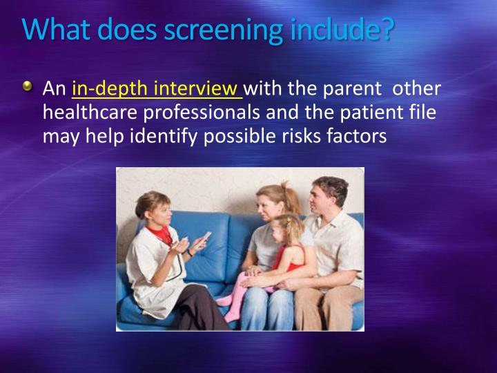 What does screening include?