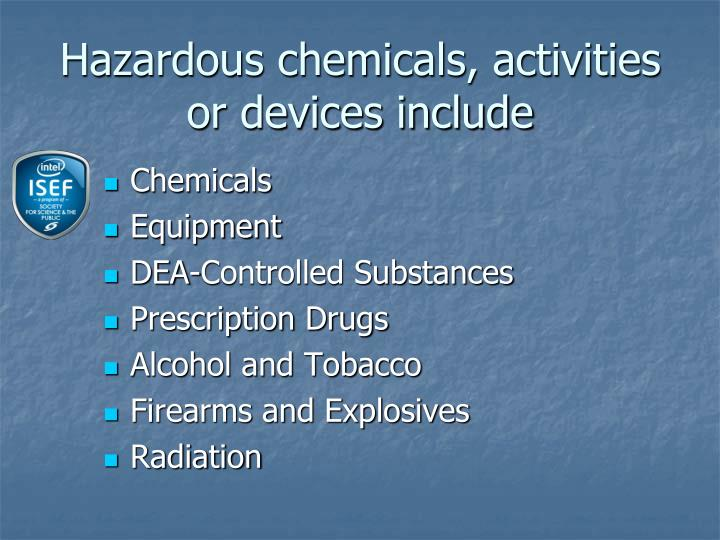 Hazardous chemicals, activities or devices include