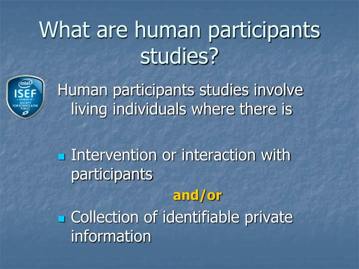What are human participants studies?