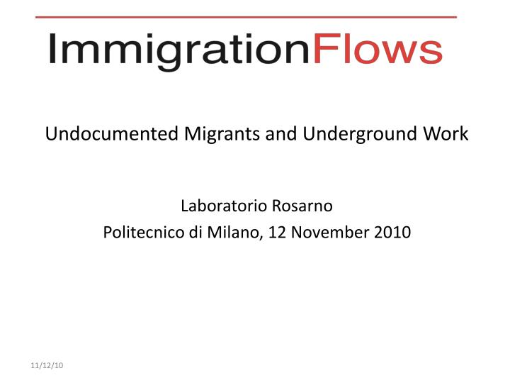 Undocumented Migrants and Underground Work
