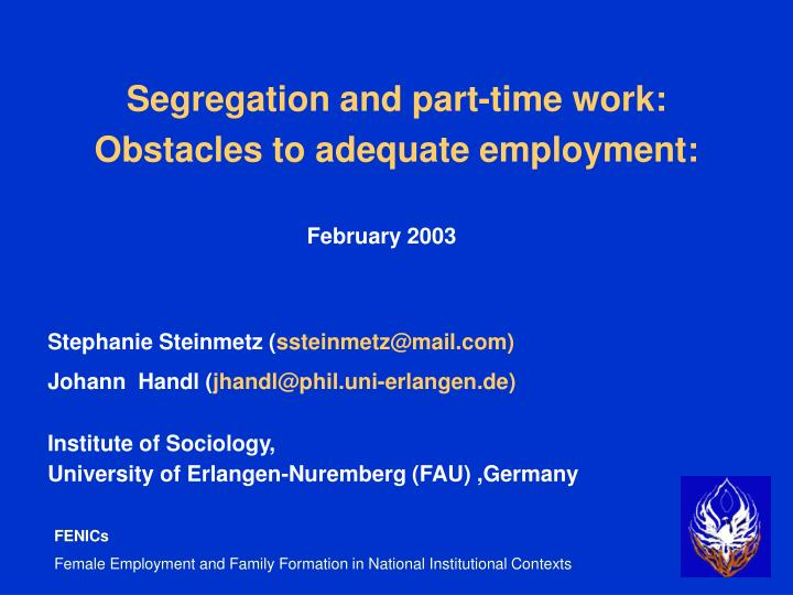 Segregation and part time work obstacles to adequate employment