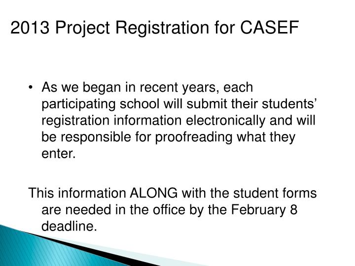 As we began in recent years, each participating school will submit their students' registration information electronically and will be responsible for proofreading what they enter.