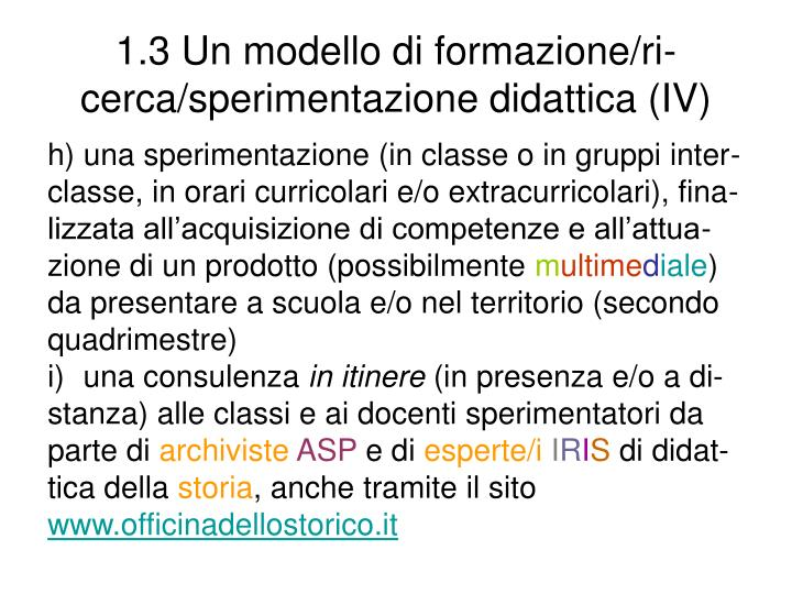 1.3 Un modello di formazione/ri-cerca/sperimentazione didattica (IV)