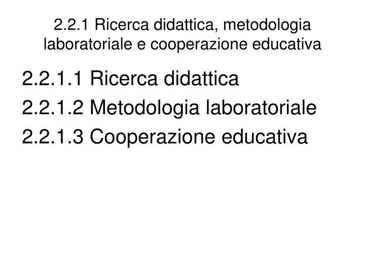 2.2.1 Ricerca didattica, metodologia