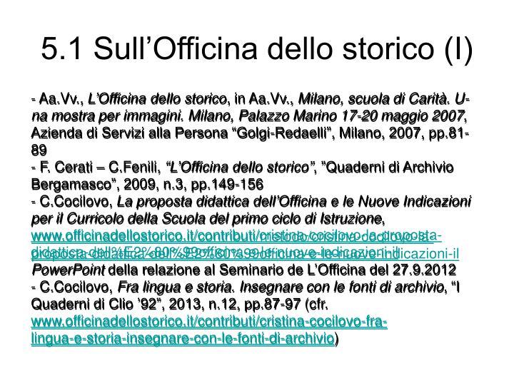 5.1 Sull'Officina dello storico (I)