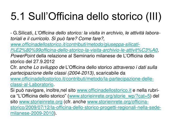 5.1 Sull'Officina dello storico (III)