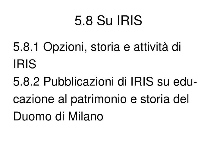 5.8 Su IRIS