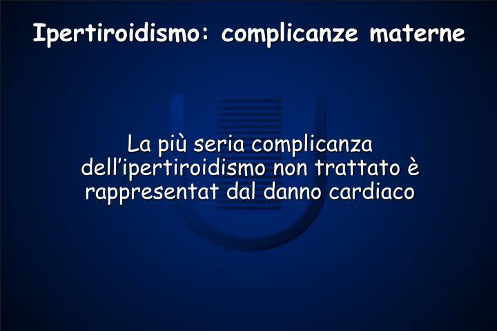 Ipertiroidismo: complicanze materne
