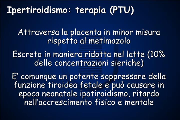 Ipertiroidismo: terapia (PTU)