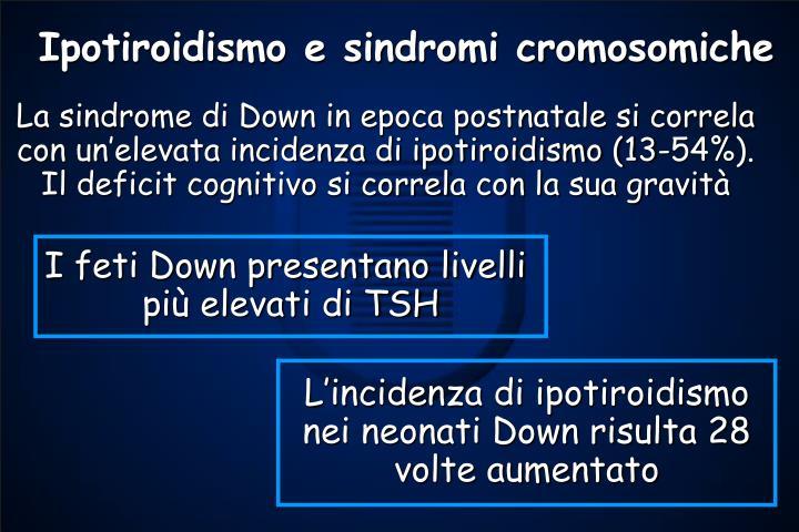 Ipotiroidismo e sindromi cromosomiche