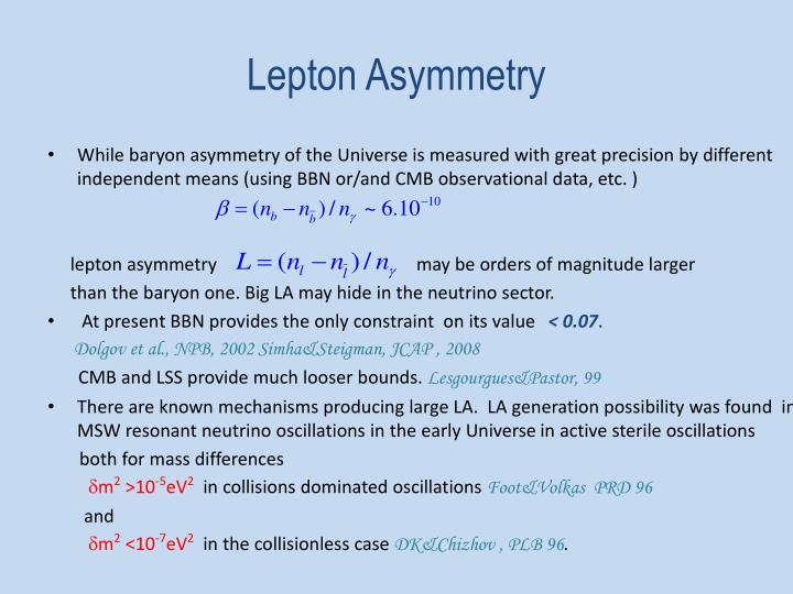Lepton Asymmetry