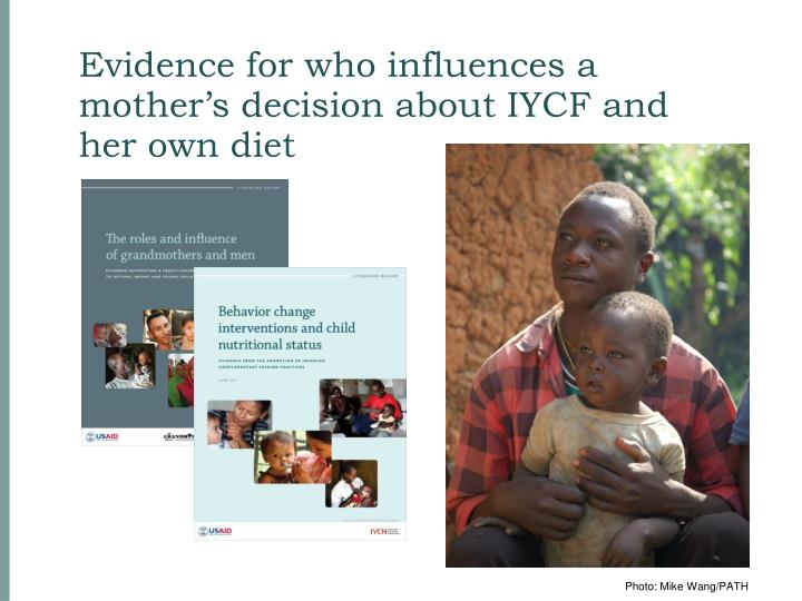 Evidence for who influences a mother's decision about IYCF and her own diet