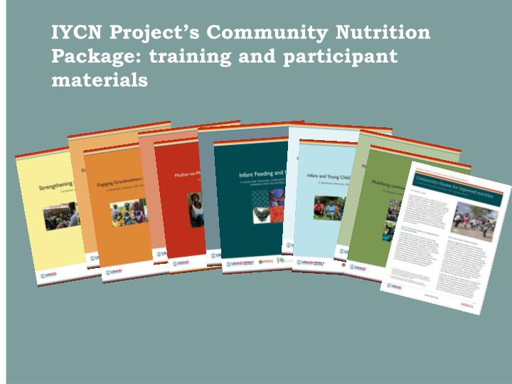 IYCN Project's Community Nutrition Package: training and participant materials