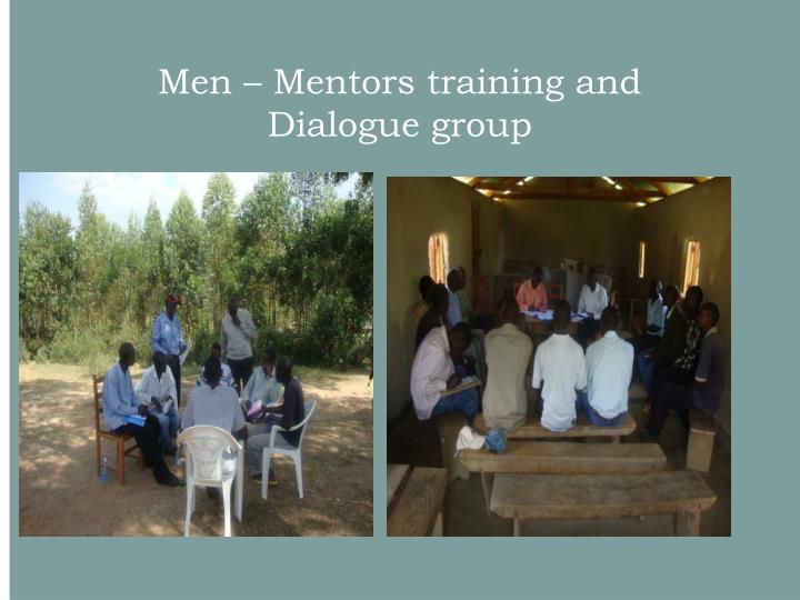 Men – Mentors training and  Dialogue group
