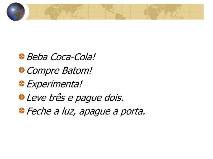 Beba Coca-Cola!