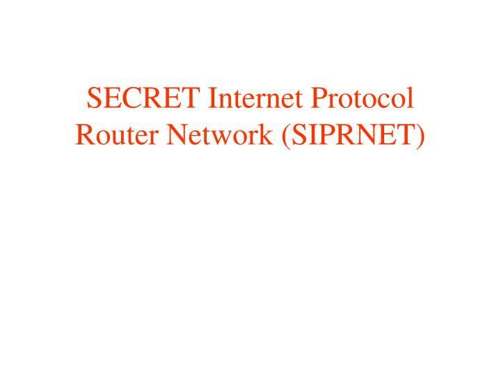 SECRET Internet Protocol Router Network (SIPRNET)
