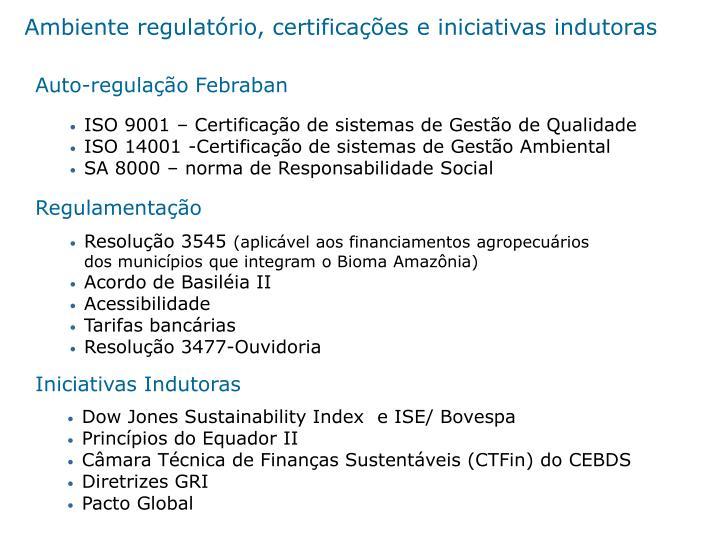 Ambiente regulatório, certificações e iniciativas indutoras