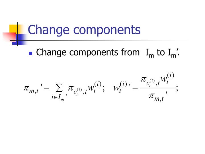 Change components