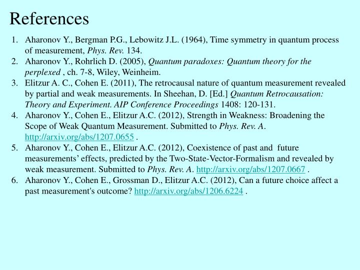 Aharonov Y., Bergman P.G., Lebowitz J.L. (1964), Time symmetry in quantum process of measurement,