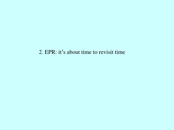 2. EPR: it's about time to revisit time