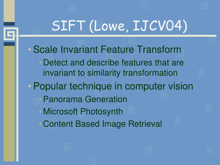 SIFT (Lowe, IJCV04)