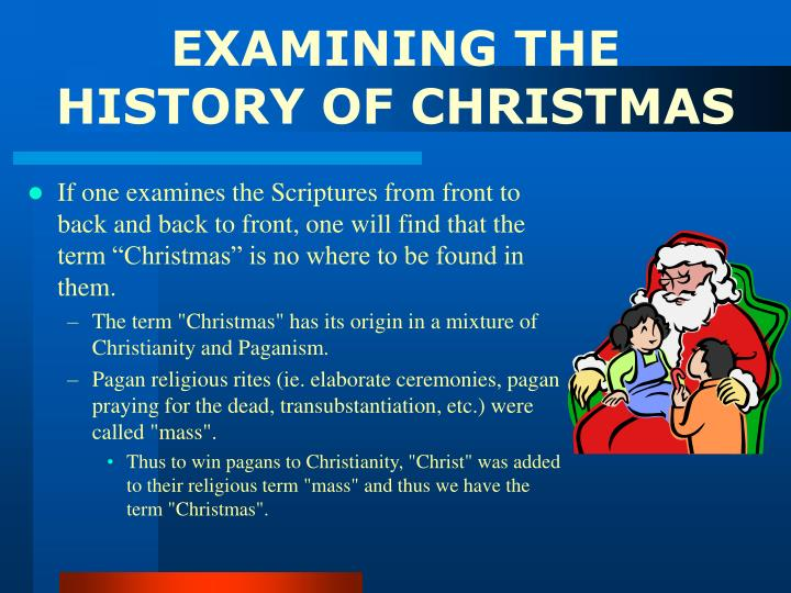 EXAMINING THE HISTORY OF CHRISTMAS