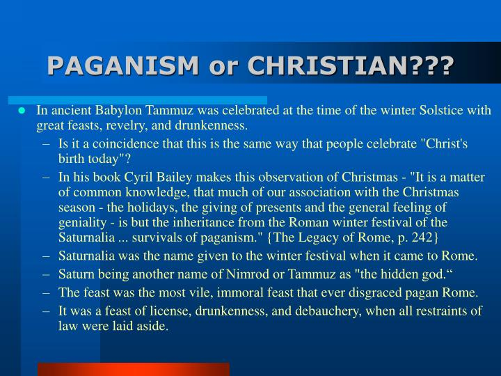 PAGANISM or CHRISTIAN???