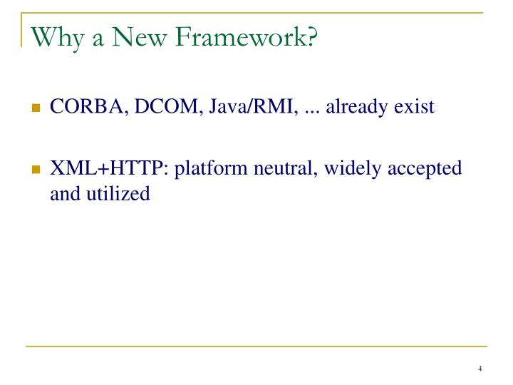 Why a New Framework?