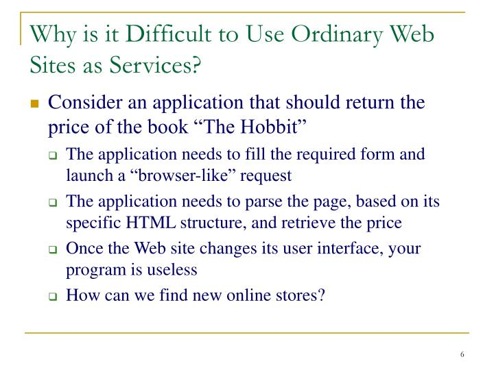 Why is it Difficult to Use Ordinary Web Sites as Services?