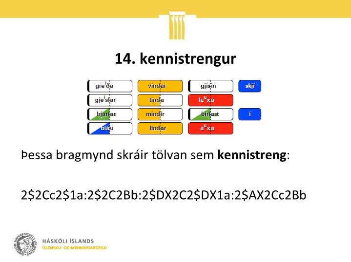 14. kennistrengur