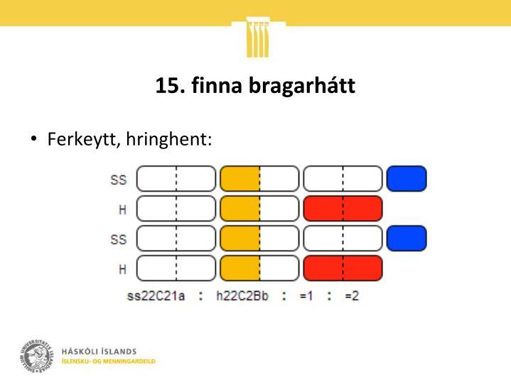 15. finna bragarhátt