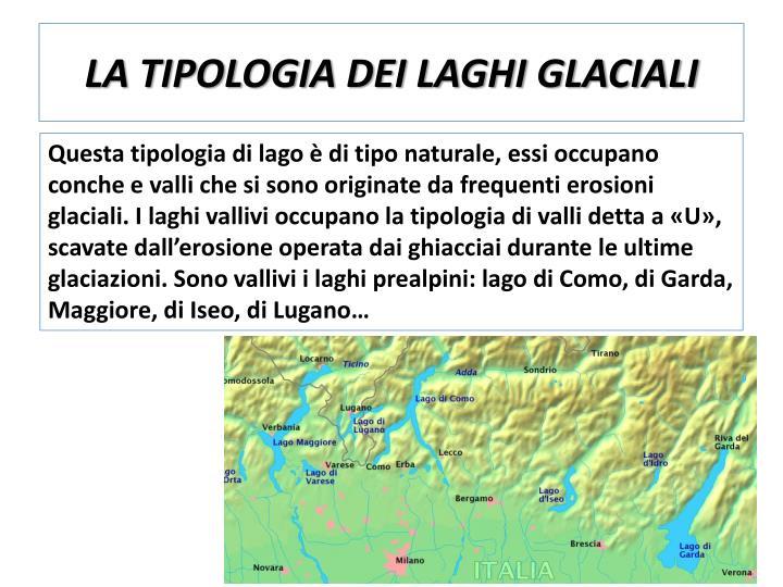 LA TIPOLOGIA DEI LAGHI GLACIALI