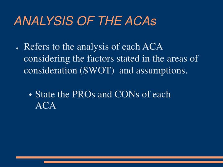 ANALYSIS OF THE ACAs