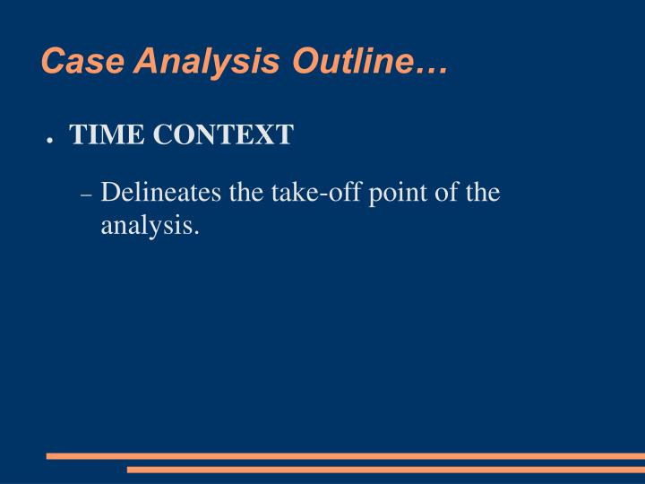 Case Analysis Outline…