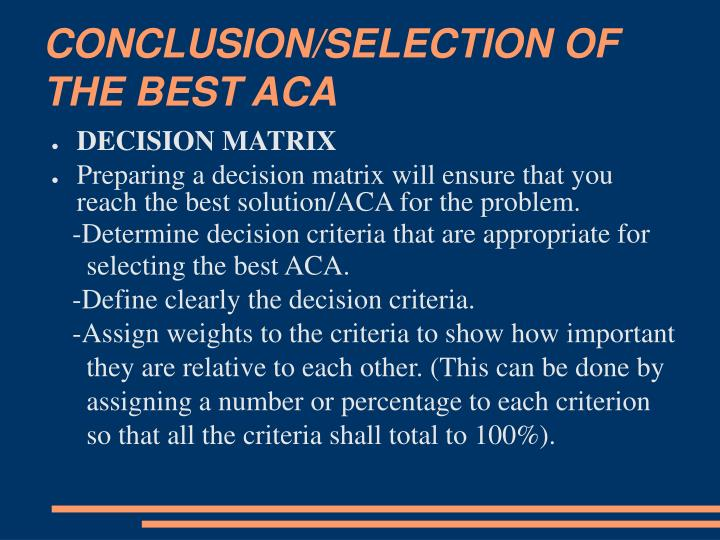CONCLUSION/SELECTION OF THE BEST ACA