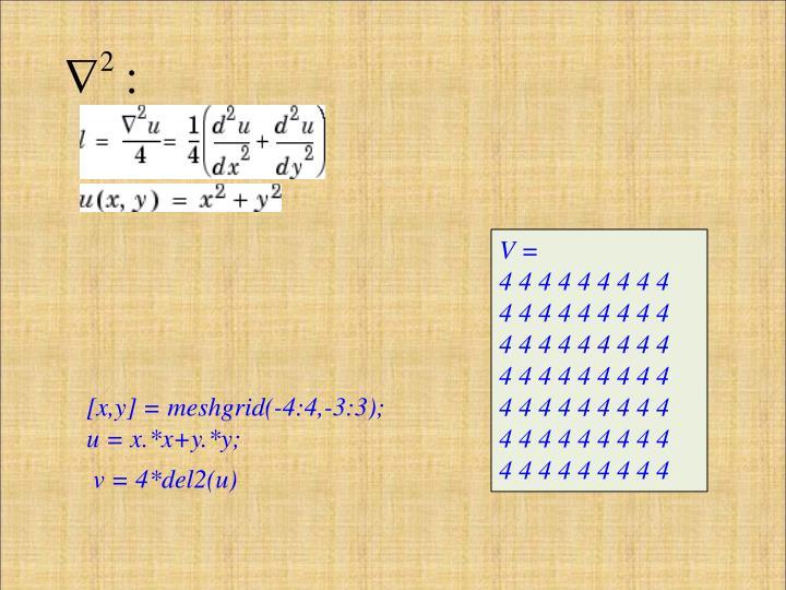 [x,y] = meshgrid(-4:4,-3:3);