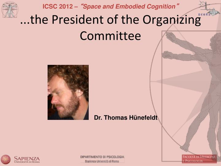 ...the President of the Organizing Committee