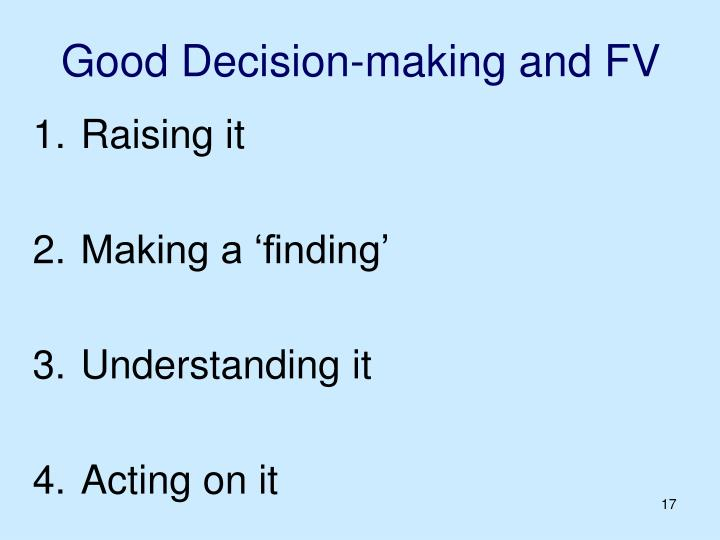Good Decision-making and FV
