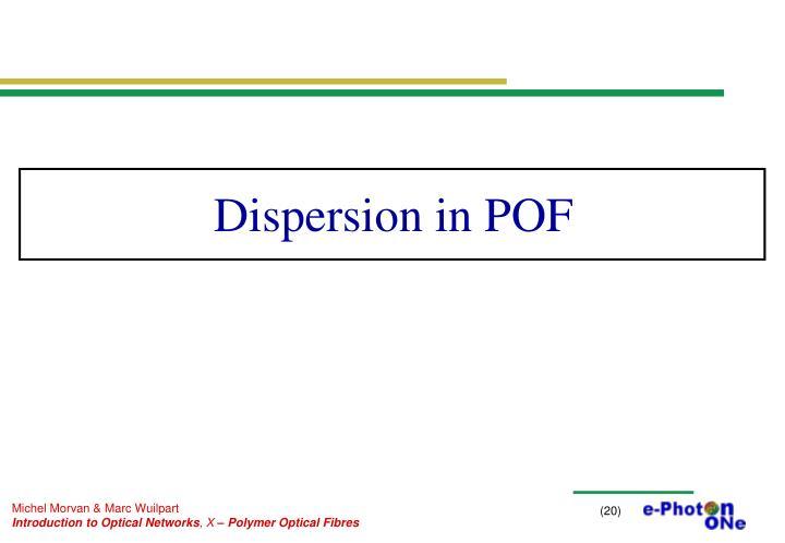 Dispersion in POF