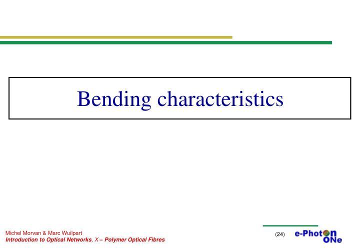 Bending characteristics