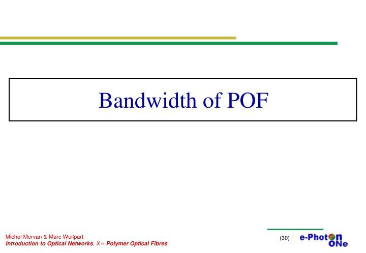 Bandwidth of POF