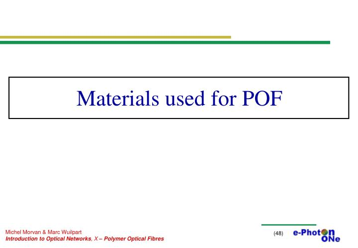 Materials used for POF