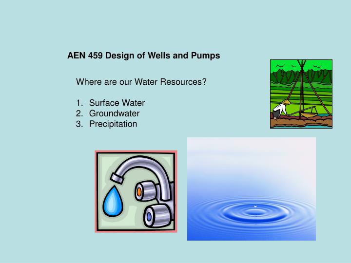 AEN 459 Design of Wells and Pumps