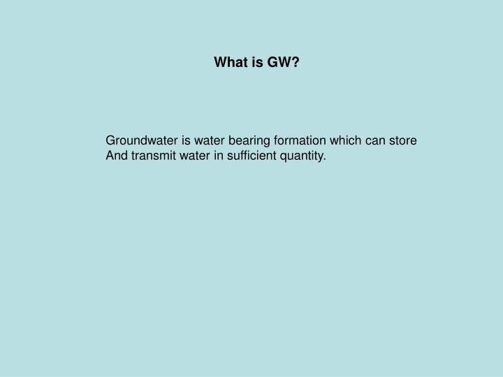 What is GW?